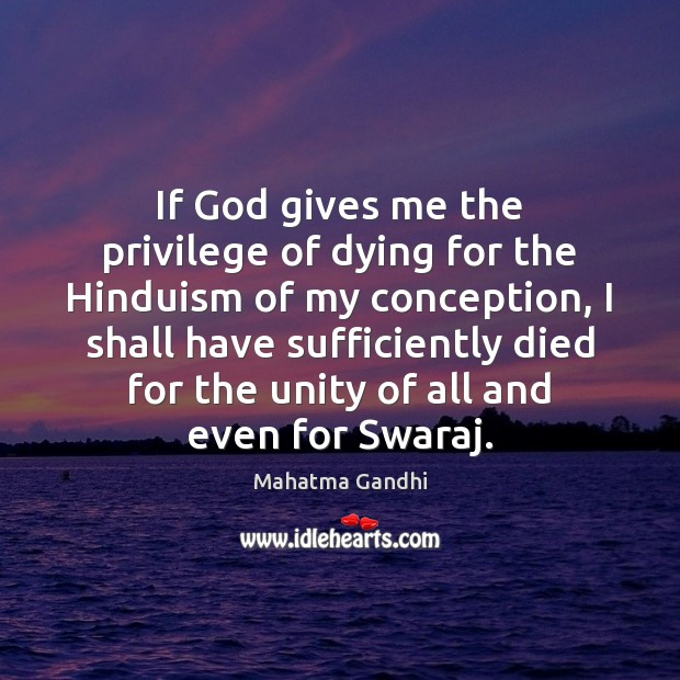If God gives me the privilege of dying for the Hinduism of Image