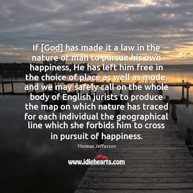 If [God] has made it a law in the nature of man Thomas Jefferson Picture Quote