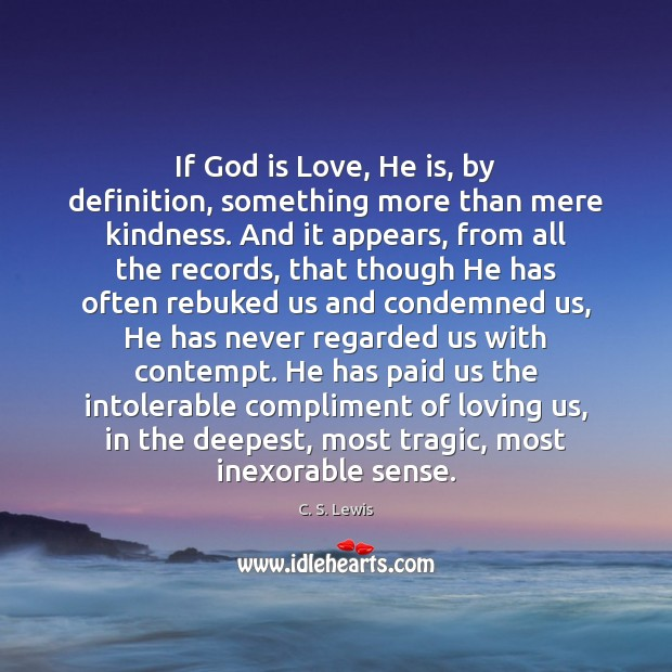If God is Love, He is, by definition, something more than mere Image