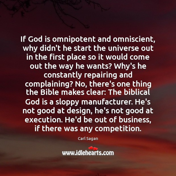 Image, If God is omnipotent and omniscient, why didn't he start the universe