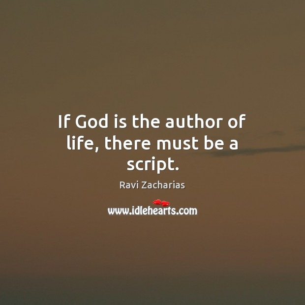 Image, If God is the author of life, there must be a script.