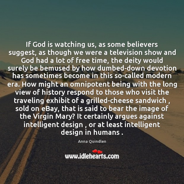 Image, If God is watching us, as some believers suggest, as though we
