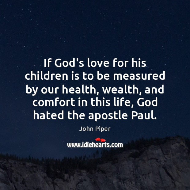 Image, If God's love for his children is to be measured by our