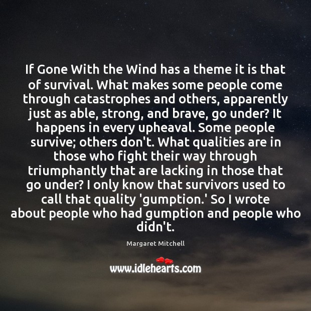 If Gone With the Wind has a theme it is that of Margaret Mitchell Picture Quote