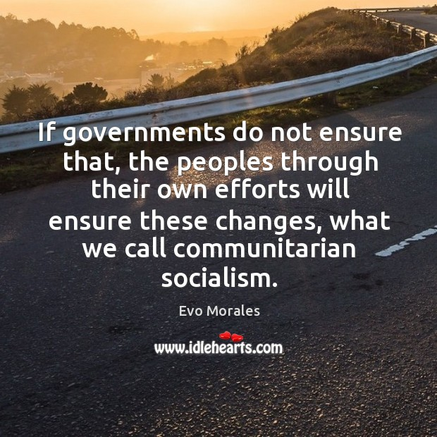 If governments do not ensure that, the peoples through their own efforts Image