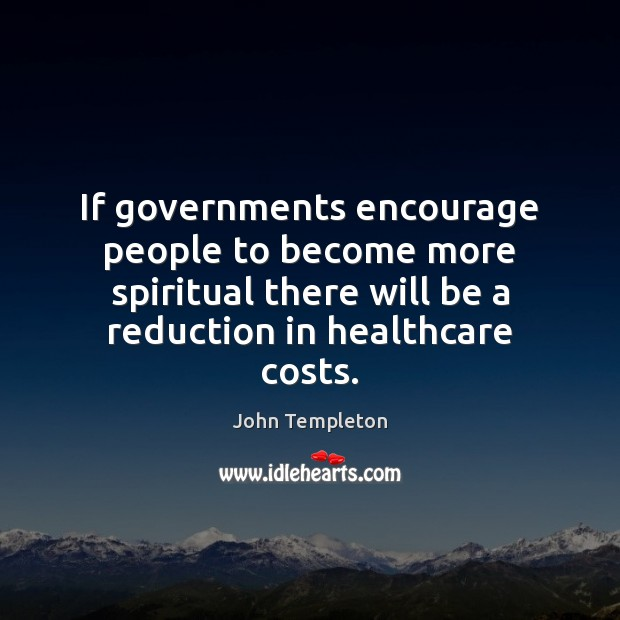 Image, If governments encourage people to become more spiritual there will be a