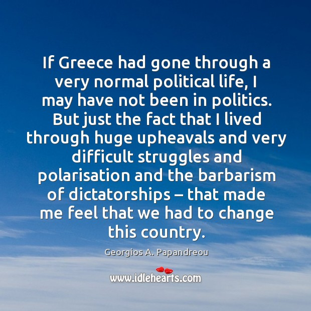 Image, If greece had gone through a very normal political life