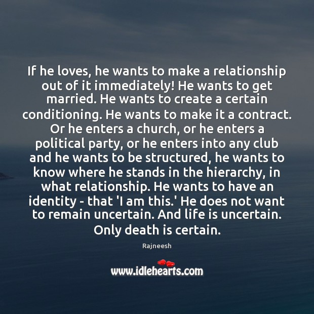 Image, If he loves, he wants to make a relationship out of it