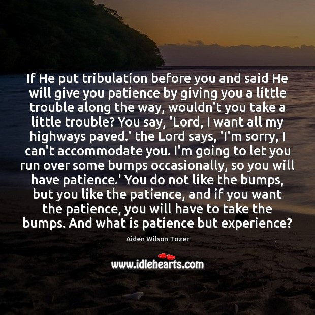 If He put tribulation before you and said He will give you Image