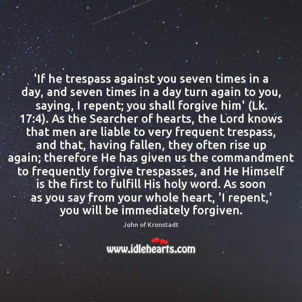 'If he trespass against you seven times in a day, and seven John of Kronstadt Picture Quote