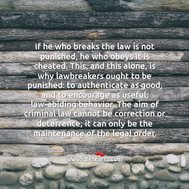 If he who breaks the law is not punished, he who obeys Image