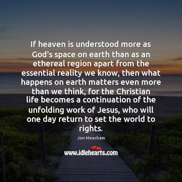 If heaven is understood more as God's space on earth than as Image