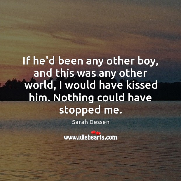 If he'd been any other boy, and this was any other world, Image