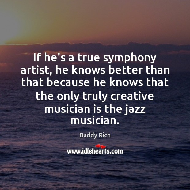 Image, If he's a true symphony artist, he knows better than that because