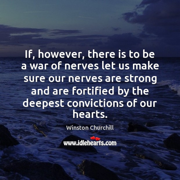 Image, If, however, there is to be a war of nerves let us