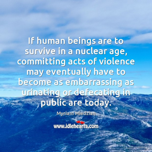 Image, If human beings are to survive in a nuclear age, committing acts