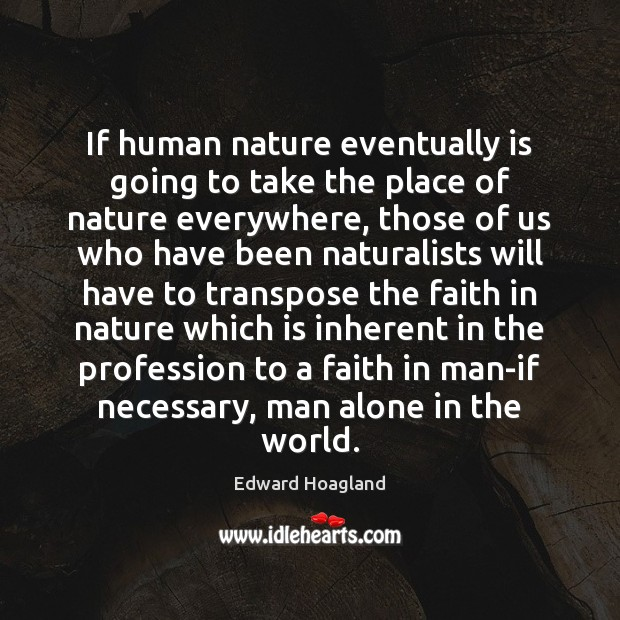 If human nature eventually is going to take the place of nature Image