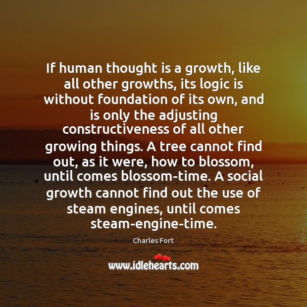 If human thought is a growth, like all other growths, its logic Image
