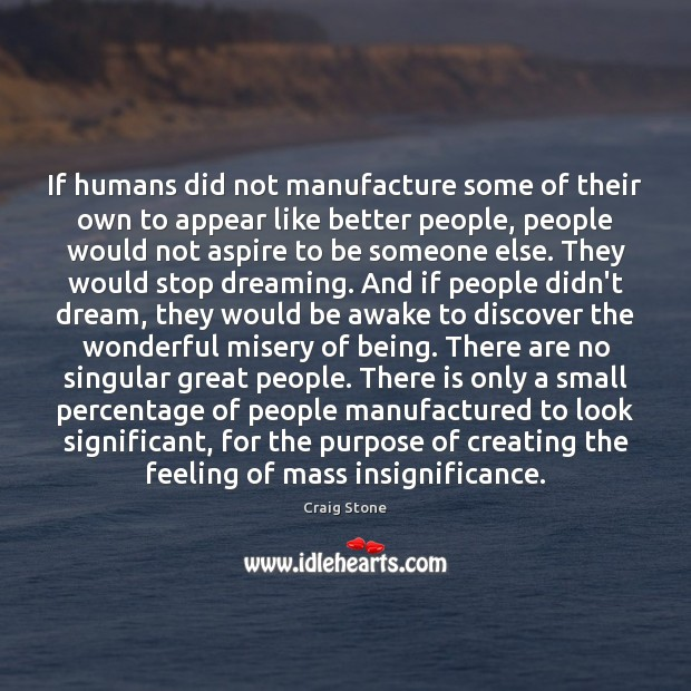If humans did not manufacture some of their own to appear like Image