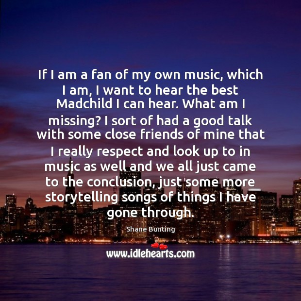 If I am a fan of my own music, which I am, Image