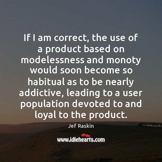 Image, If I am correct, the use of a product based on modelessness