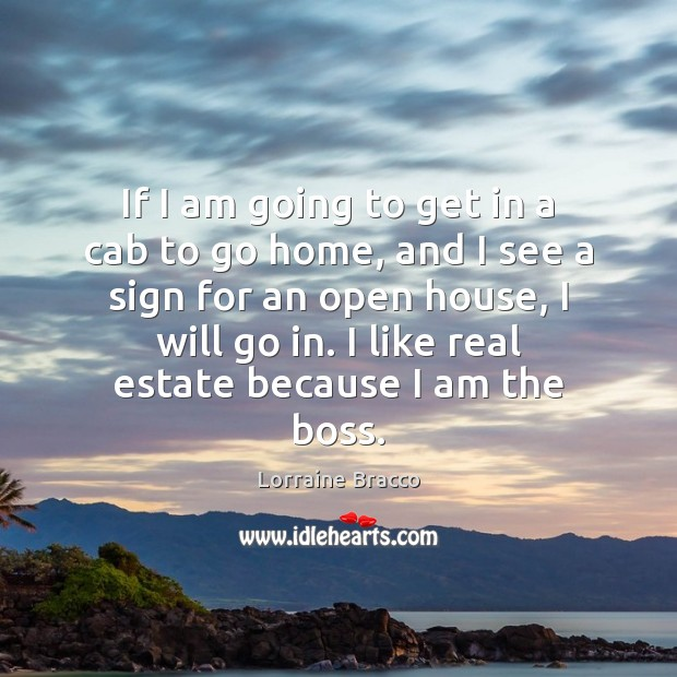If I am going to get in a cab to go home, Real Estate Quotes Image