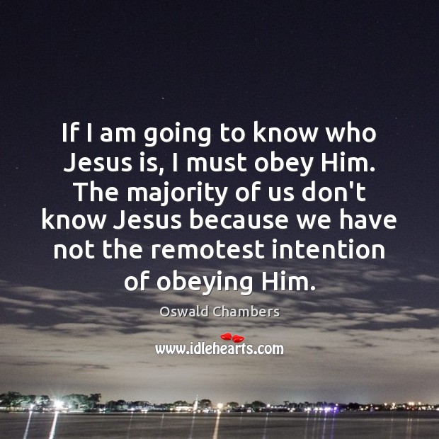 Image, If I am going to know who Jesus is, I must obey
