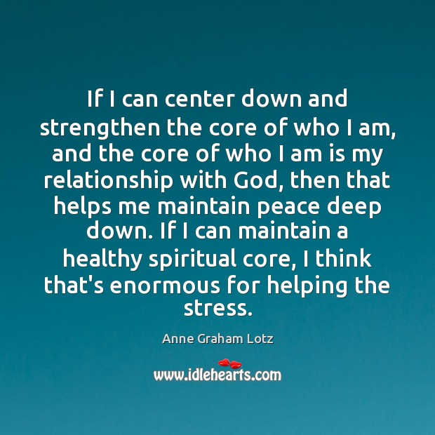 Image, If I can center down and strengthen the core of who I