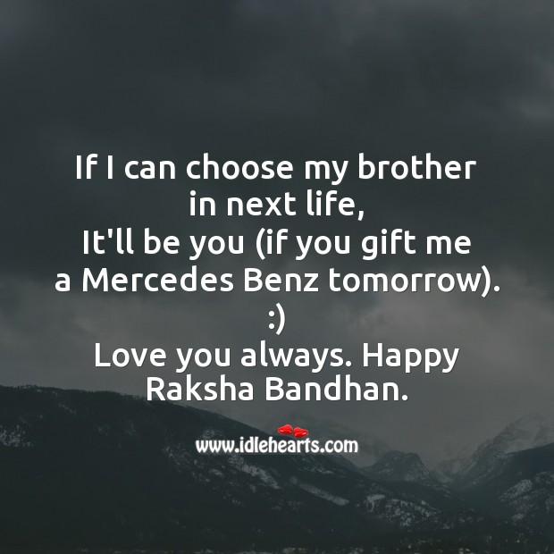 If I can choose my brother in next life Raksha Bandhan Quotes Image