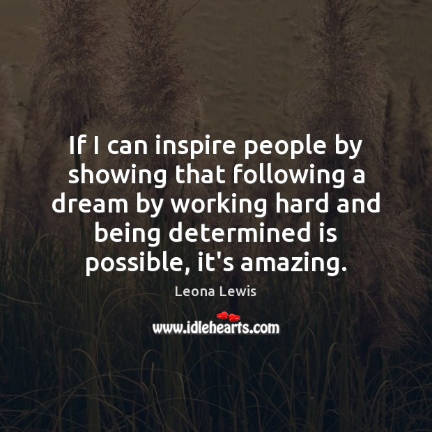 Image, If I can inspire people by showing that following a dream by