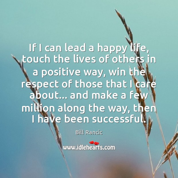 Image, If I can lead a happy life, touch the lives of others