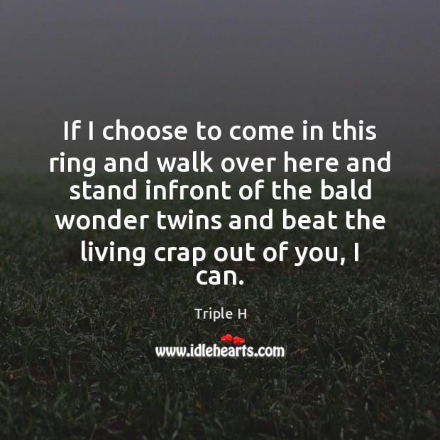 If I choose to come in this ring and walk over here Image