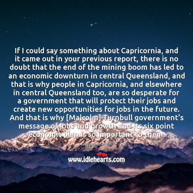 If I could say something about Capricornia, and it came out in George Brandis Picture Quote
