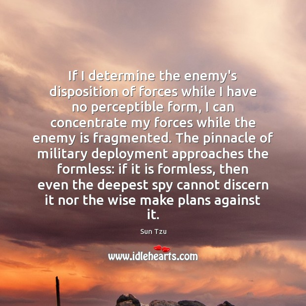If I determine the enemy's disposition of forces while I have no Image