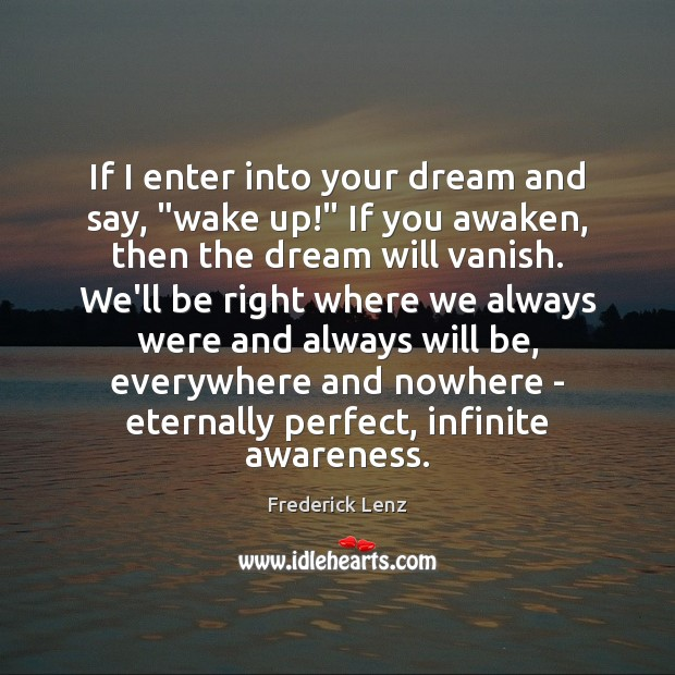 """If I enter into your dream and say, """"wake up!"""" If you Image"""