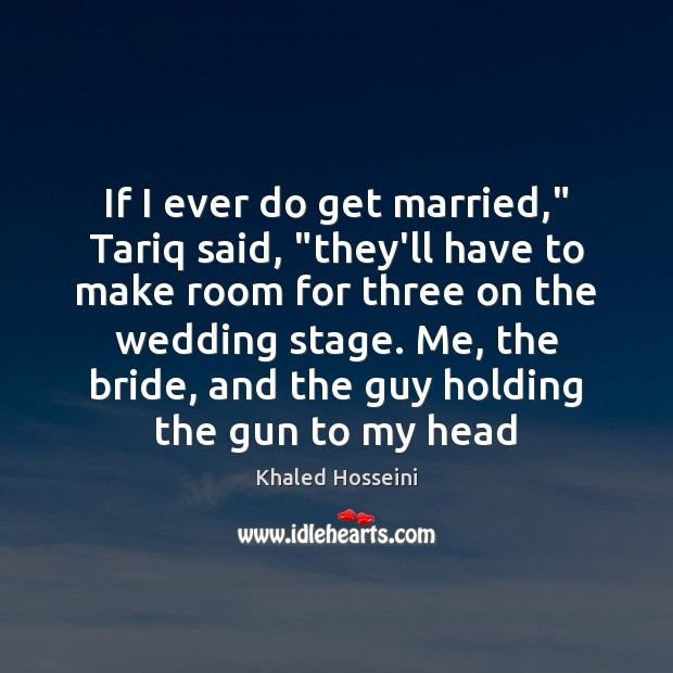 """If I ever do get married,"""" Tariq said, """"they'll have to make Image"""