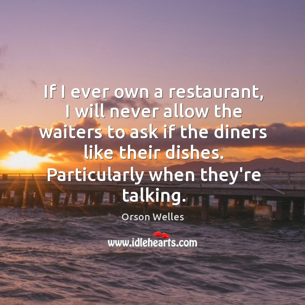 Image, If I ever own a restaurant, I will never allow the waiters