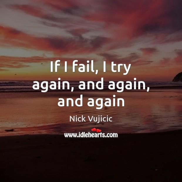 Image, If I fail, I try again, and again, and again