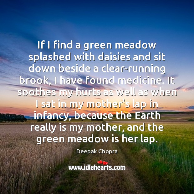 If I find a green meadow splashed with daisies and sit down Image