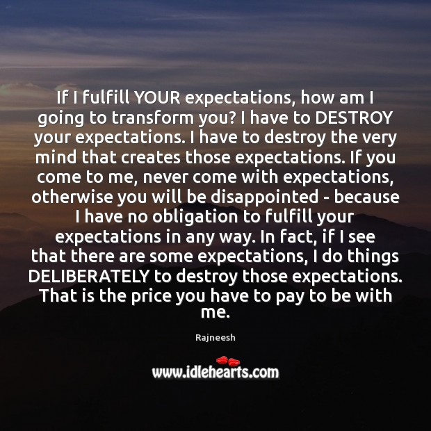 Image, If I fulfill YOUR expectations, how am I going to transform you?