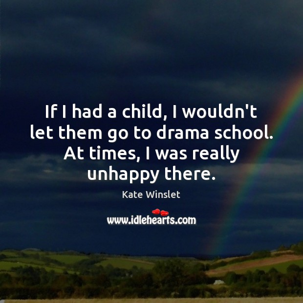 If I had a child, I wouldn't let them go to drama Image