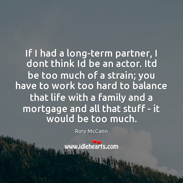 If I had a long-term partner, I dont think Id be an Image