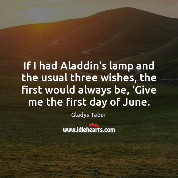 Image, If I had Aladdin's lamp and the usual three wishes, the first