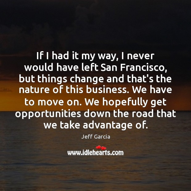 Image, If I had it my way, I never would have left San