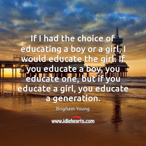 If I had the choice of educating a boy or a girl, Image