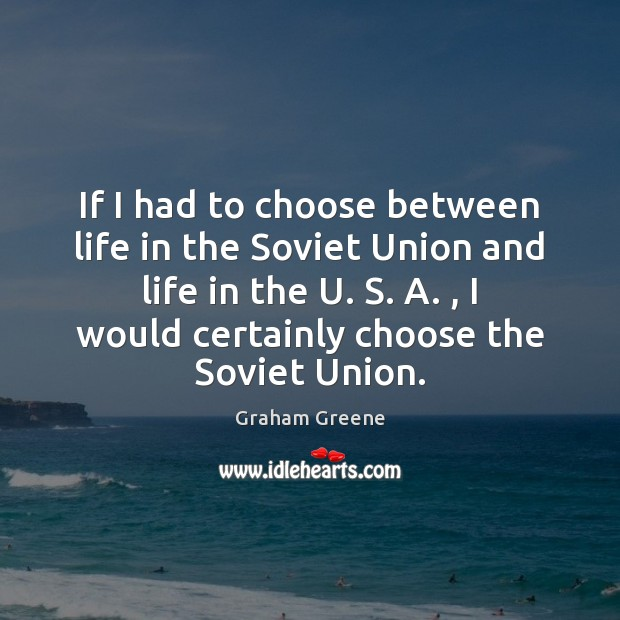 If I had to choose between life in the Soviet Union and Image