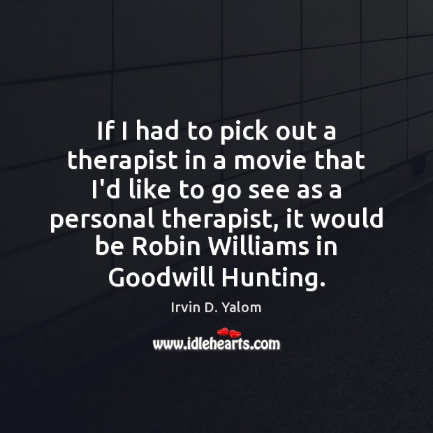 Image, If I had to pick out a therapist in a movie that