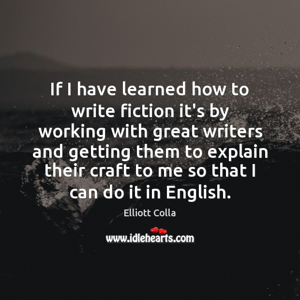 If I have learned how to write fiction it's by working with Image