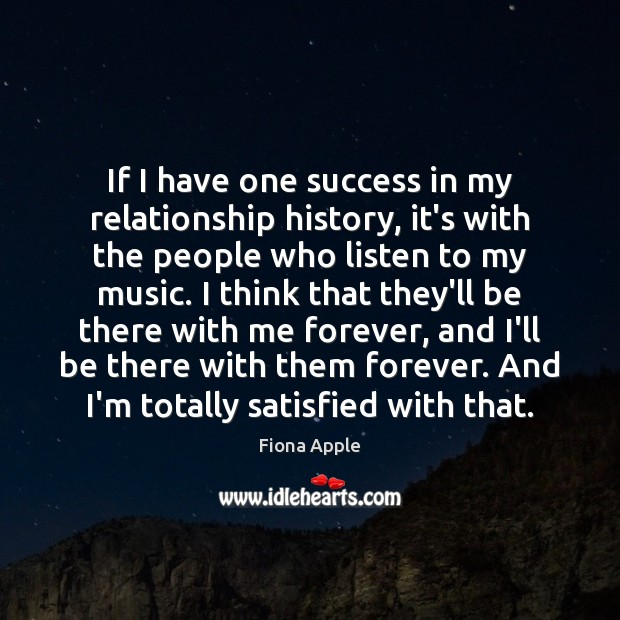 If I have one success in my relationship history, it's with the Fiona Apple Picture Quote