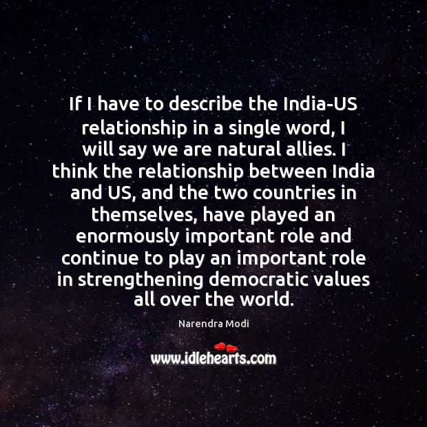 If I have to describe the India-US relationship in a single word, Narendra Modi Picture Quote